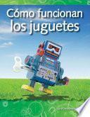 Cómo funcionan los juguetes (How Toys Work) (Spanish Version)