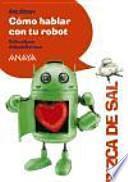 Cómo hablar con tu robot