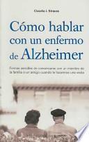Cómo hablar con un enfermo de alzheimer