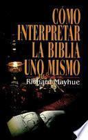 Como interpretar la Biblia uno mismo