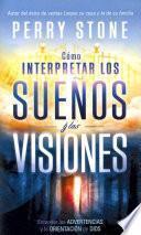 Como Interpretar Los Suenos y Las Visiones - Pocket Book: Entender Las Advertencias y La Orientacion de Dios