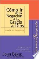Como ir de la Negacion a la Gracia de Dios
