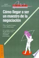 Cómo llegar a ser un maestro de la negociación