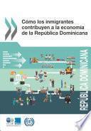 Cómo los inmigrantes contribuyen a la economía de la República Dominicana