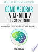Cómo mejorar la memoria y la concentración