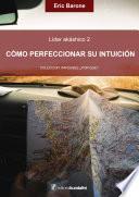 Cómo perfeccionar su intuición