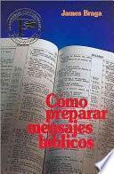 Cómo Preparar Mensajes Biblicos