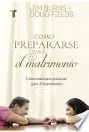 Cómo Prepararse para el Matrimonio