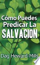 Cómo puedes predicar la salvación