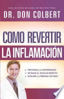 Cómo Revertir la Inflamación