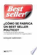 ¿Cómo se fabrica un best seller político?