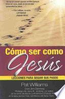 Cómo ser como Jesús