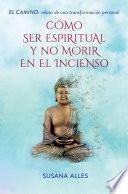 Cómo ser espiritual y no morir en el incienso
