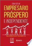 Cómo ser un empresario próspero e independiente