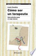 Cómo ser un terapeuta (Nueva edición)