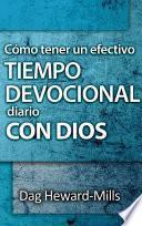 Cómo Tener Un Efectivo Tiempo Devocional Diario Con Dios
