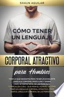 Cómo Tener un Lenguaje Corporal Atractivo para Hombres