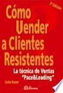 Cómo vender a clientes resistentes 2a edición