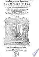 Compendio de algunas historias de España, donde se tratan muchas antiguedades dignas de memoria: y especialmente se da noticia de la antigua familia de los Girones, y de otros muchos linajes. ... Por el doctor Geronymo Gudiel