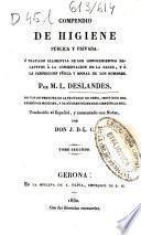 Compendio de higiene pública y privada ó Tratado elemental de los conocimientos relativos á la conservación de la salud, y á la perfección física y moral de los hombres