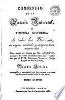 Compendio de la historia universal o Pintura historica de todas las naciones, su origen, vicisitudes y progresos hasta nuestros dias