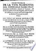 Compendio de la vida prodigiosa del V. P. Fray Gerónimo de Alaviano...del orden de N.P.S.Agustin y breve elogio de la ilustre villa de Alcalà de Henares