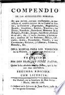Compendio de las Antiguedades Romanas ... Obra manual ... Traducida por Francisco Perez Pastor. - 2. ed