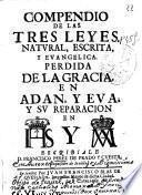Compendio de las tres leyes, natural, escrita y evangélica