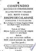 Compendio historico-chronologico de la vida, virtudes y milagros del Beato Padre Joseph de Calasanz ...