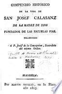 Compendio histórico de la Vida de San Joséf Calasanz de la Madre de Dios...