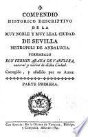 Compendio historico descriptivo de la muy noble y muy leal ciudad de Sevilla, metropoli de Andalucia