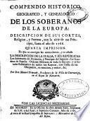 Compendio historico, geografico, y genealogico de los soberanos de la Europa