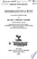 Compendio teórico-práctico de las enfermedades de la mujer con la aplicación de la hidroterapia en las crónicas
