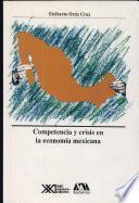 Competencia y crisis en la economía mexicana