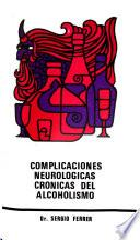 Complicaciones neurológicas crónicas del alcoholismo