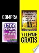 Compra 1200 CHISTES PARA PARTIRSE y llévate gratis ATRAE EL DINERO CON LA LEY DE LA ATRACCIÓN