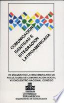 Comunicación, identidad e integración latinoamericana