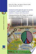 Comunicación para la paz en acción: Periodismos, conflictos, alfabetización mediática y Alianza de Civilizaciones.