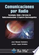Comunicaciones por Radio. Tecnologías, redes y servicios de radiocomunicaciones.