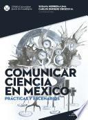 Comunicar ciencia en México. De la Academia al Espacio Público.