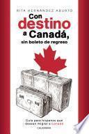 Con destino a Canadá, sin boleto de regreso