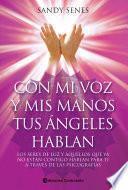 Con mi voz y mis manos tus ángeles hablan