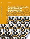 Conceptos fundamentales en la Planificación Estratégica de las Relaciones Públicas