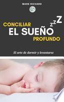 Conciliar el Sueño Profundo : el Arte de Dormir y Levantarse