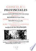 Concilios provinciales primero, segundo y tercero celebrados en la ciudad de Mexico. Dalos a luz Francisco Antonio Lorenzana (y Buiron)