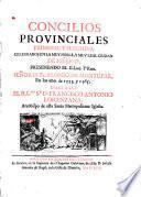 Concilios Provinciales primero y segundo, celebrados en la ... ciudad de México, presidiendo el Ilmo. y Rmo. Fr. Alonso de Montúfar en los años 1555 y 1565