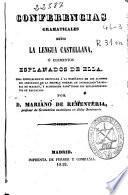 Conferencias gramaticales sobre la lengua castellana ó elementos esplanados de ella