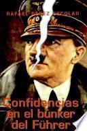 Confidencias en el búnker del Führer