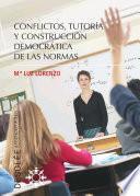 Conflictos, tutoría y construcción democrática de las normas