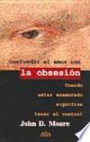 Confundir el amor con la obsesión